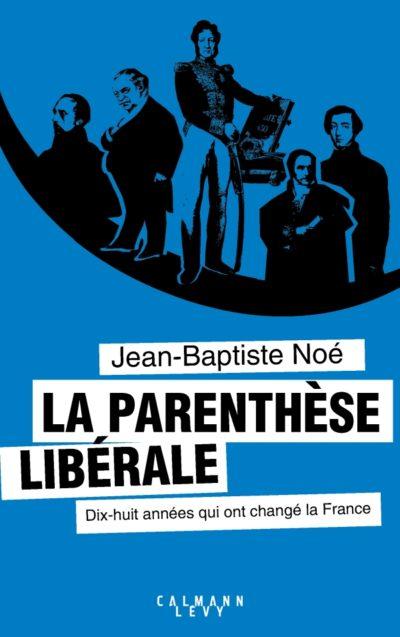 La parenthèse libérale, dix-huit années qui ont changé la France