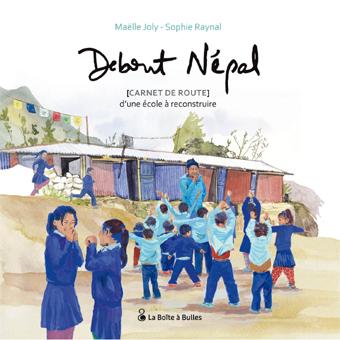 <em>Debout Népal, [carnet de route] d'une école à construire</em>