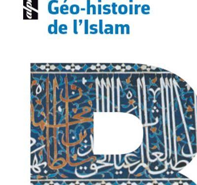 Géo-histoire de l'Islam