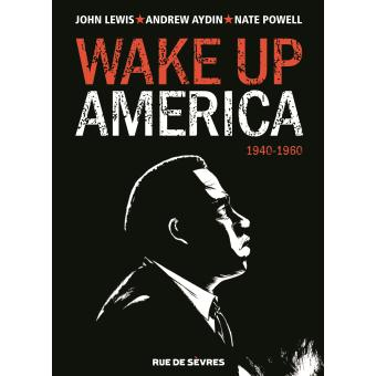 <em>Wake Up America. Tome 1, 1940-1960</em>