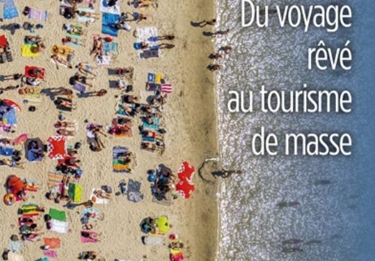 Du voyage rêvé au tourisme de masse