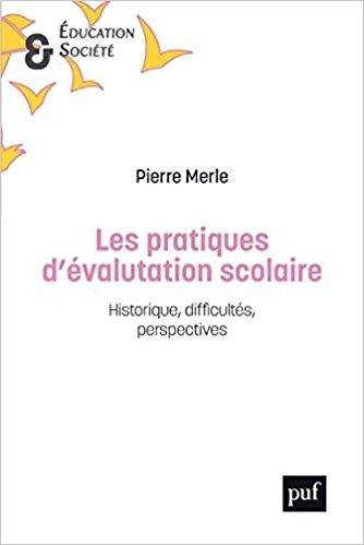Les pratiques d'évaluation scolaire : historique, difficultés, perspectives.