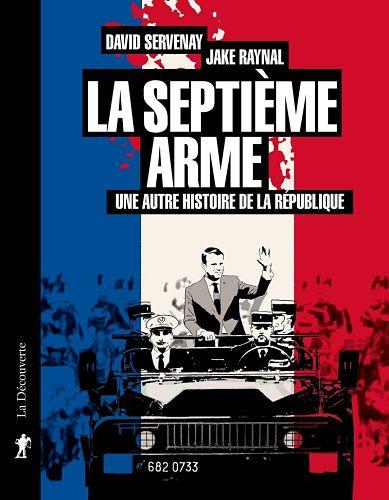 <em>La Septième Arme. Une autre histoire de la République</em>