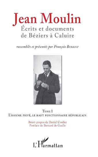 Jean Moulin. Écrits et documents de Béziers à Caluire