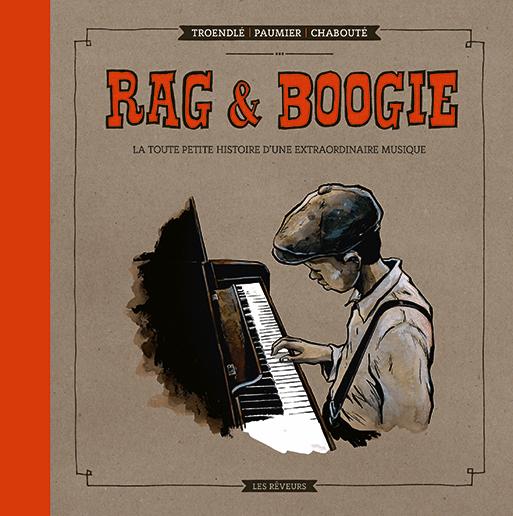 <em>Rag & Boogie. La toute petite histoire d'une extraordinaire musique</em>