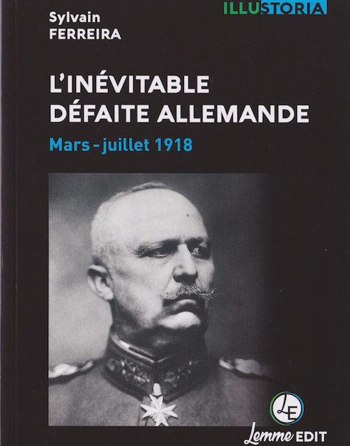 L'inévitable défaite allemande, mars-juillet 1918