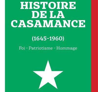 Histoire de la Casamance (1645-1960) – Foi – Patriotisme – Hommage