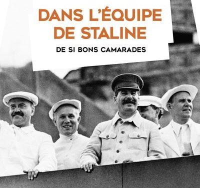 Dans l'équipe de Staline. De si bons camarades