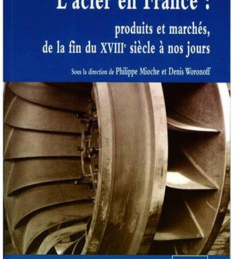 L'acier en France : produits et marchés, de la fin du XVIII° siècle à nos jours