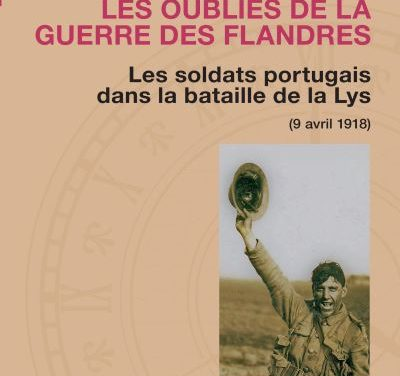Les oubliés de la guerre des Flandres. Les soldats portugais dans la bataille de la Lys (9 avril 1918)