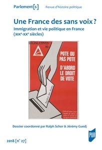 Une France des sans-voix ? Immigration et vie politique en France (XIXe – XXe siècles)