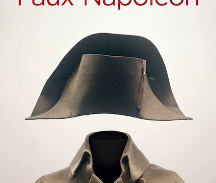 Les faux Napoléon, 1815-1823, histoires d'imposteurs impériaux