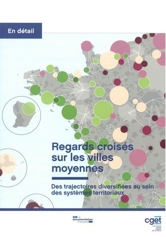 Regards croisés sur les villes moyennes – Des trajectoires diversifiées au sein des systèmes territoriaux