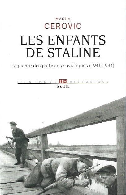 Les enfants de Staline, la guerre des partisans soviétiques (1941-1944)