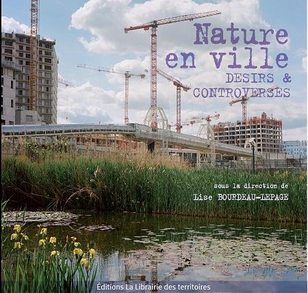 Nature en ville, désirs et controverses