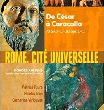Rome, cité universelle : de César à Caracalla : 70 av. J.-C.-212 apr. J.-C