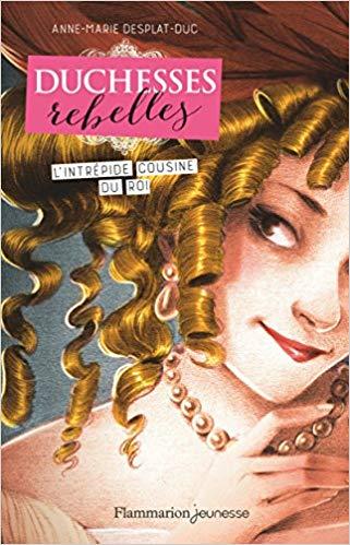 Duchesses rebelles : l'intrépide cousine du roi