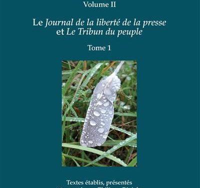 Œuvres. Volume II (Tomes 1 et 2), Le Journal de la liberté de la presse et Le Tribun du peuple