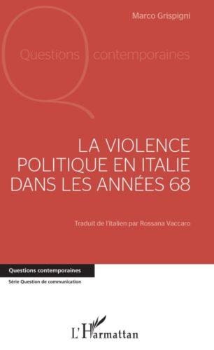 La violence politique en Italie dans les années 68