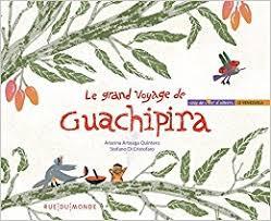 Image illustrant l'article Le grand voyage de Guachipira de La Cliothèque