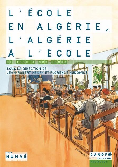 L'école en Algérie, l'Algérie à l'école de 1830 à nos jours