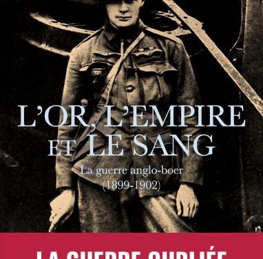 L'or, l'empire et le sang : La guerre anglo-boer (1899-1902)