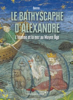 Le bathyscaphe d'Alexandre, L'homme et la mer au Moyen-Âge