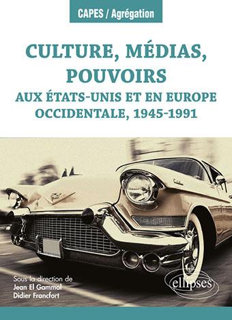 Culture, médias, pouvoirs aux États-Unis et en Europe occidentale, 1945 – 1991