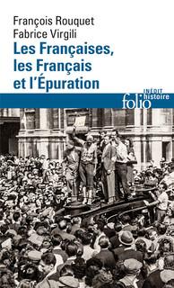 <em>Les Françaises, les Français et l'épuration. De 1940 à nos jours</em>