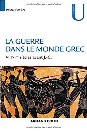 La guerre dans le monde grec VIIIe – Ier siècles avant J.-C.