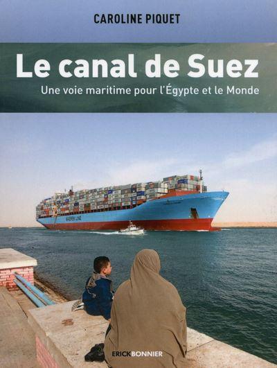 Le canal de Suez : une voie maritime pour l'Egypte et le Monde