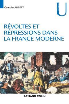 Révoltes et répression dans la France moderne