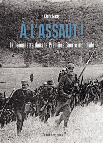 A l'assaut! La baïonnette dans la Première Guerre mondiale