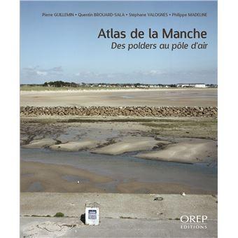 Atlas de la Manche. Des polders au pôle d'air