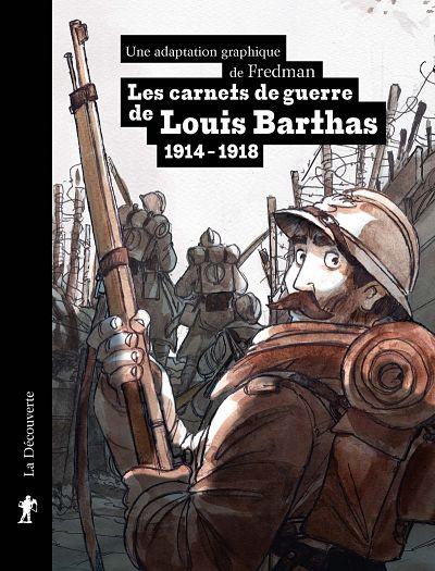 <em>Les Carnets de guerre de Louis Barthas. 1914-1918</em>