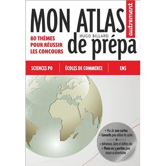 Mon atlas de prépa. 80 thèmes pour réussir les concours.