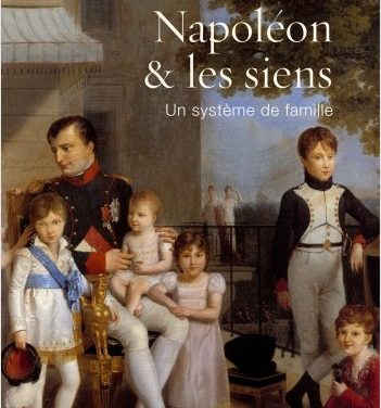 Napoléon et les siens ; Un système de famille
