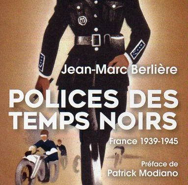 Polices des temps noirs. France 1939-1945