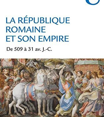 La République romaine et son empire. De 509 à 31 av. J.-C.