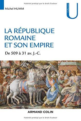 La République romaine et son empire. De 509 à 31 av. J.-C.