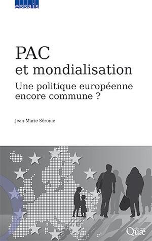 PAC et mondialisation, Une politique européenne encore commune?