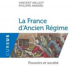 Couverture du livre La France d'Ancien Régime : Pouvoirs et société Éditions Armand Colin, Collection « Cursus », », 2018, 240 p., 18,90€.