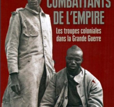 Combattants de l'empire. Les troupes coloniales dans la Grande Guerre