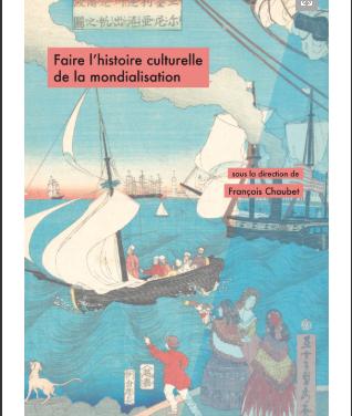 Faire l'histoire culturelle de la mondialisation