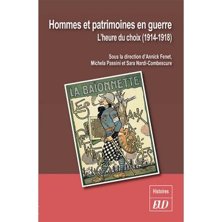 Hommes et patrimoines de guerre. L'heure du choix (1914-1918)