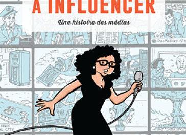 couverture La Machine à influencer (The Influencing Machine) Brooke Gladstone (sc.), Josh Neufeld (ill.) éd. Çà et là, tr. fr. Fanny Soubiran, 2014