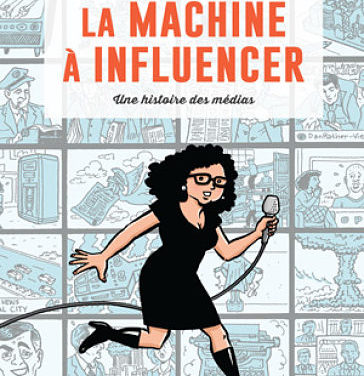 <em>La Machine à influencer</em> (The Influencing Machine)