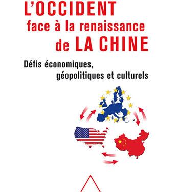 L'Occident face à la renaissance de la Chine – Défis économiques, géopolitiques et culturels