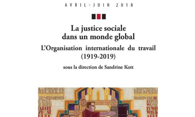 La justice sociale dans un monde global. L'Organisation internationale du travail (1919-2019),