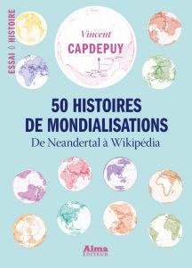 50 histoires de mondialisations – De Neandertal à Wikipédia